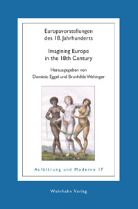 Europavorstellungen des 18. Jahrhunderts - Imagining Europe in the 18th Century