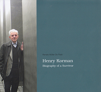 Henry Korman. Biography of a Survivor