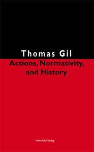 Actions, Normativity, and History